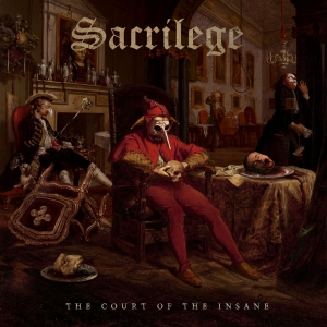 THE COURT OF THE INSANE / SACRILEGE
