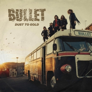 DUST TO GOLD / BULLET