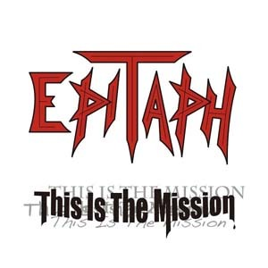 epitaph-this_is_the_mission2.jpg